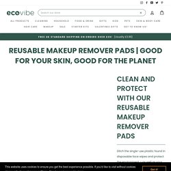 Best Reusable Eco Friendly Makeup Remover Pads UK