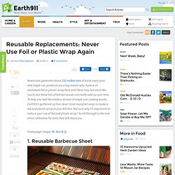 Reusable Replacements: Never Use Foil or Plastic Wrap Again