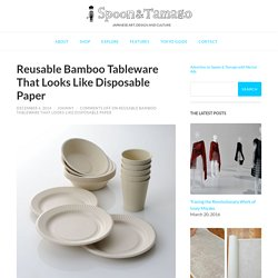 Reusable Bamboo Tableware That Looks Like Disposable Paper