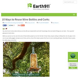 10 Ways to Reuse Wine Bottles and Corks
