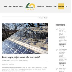 Reuse, recycle, or just reduce solar panel waste?