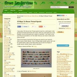 35 Ways To Reuse Thread Spools