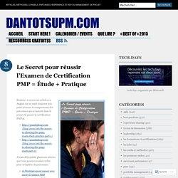 Le Secret pour réussir l'Examen de Certification PMP = Étude + Pratique
