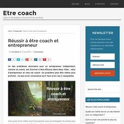 Réussir à être coach et entrepreneur