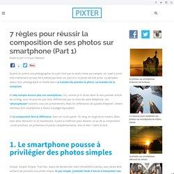 7 règles pour réussir la composition de ses photos sur smartphone (Part 1) - Blog Pixter