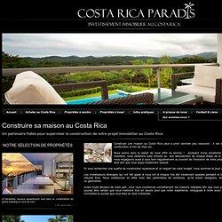 Réussir la construction de votre maison au Costa Rica !