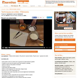 Vidéo cuisine : Réussir une crème brûlée - Recettes de cuisine en video et techniques culinaires - apprendre à mieux cuisiner