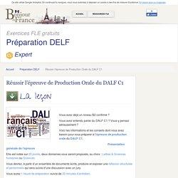 Réussir l'épreuve de Production Orale du DALF C1