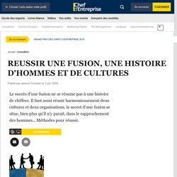 REUSSIR UNE FUSION, UNE HISTOIRE D'HOMMES ET DE CULTURES