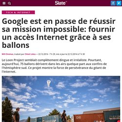 Google est en passe de réussir sa mission impossible: fournir un accès Internet grâce à ses ballons