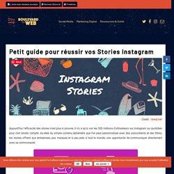 Petit guide pour réussir vos Stories Instagram – Boulevard du Web