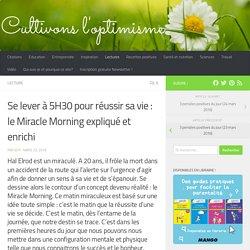 Se lever à 5H30 pour réussir sa vie : le Miracle Morning expliqué et enrichi
