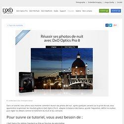 Réussir ses photos de nuit avec DxO Optics Pro 8