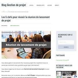 5 clés pour réussir la réunion de lancement de projet