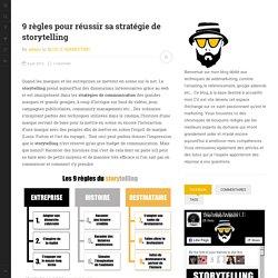 9 règles pour réussir sa stratégie de storytelling