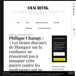 Philippe Champy : «Les beaux discours de Blanquer sur la confiance ne réussiront pas à masquer cette guerre contre les professeurs qui ne dit pas son nom»