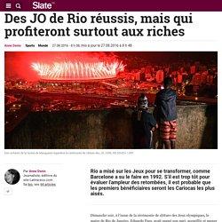 Des JO de Rio réussis, mais qui profiteront surtout aux riches