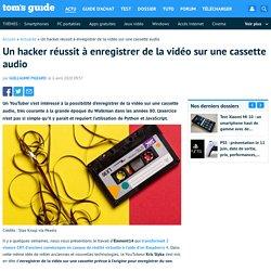 Un hacker réussit à enregistrer de la vidéo sur une cassette audio