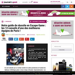 Notre guide de réussite en Escape Game: les 12conseils d'une des meilleures équipes de Paris!