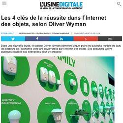 Les 4 clés de la réussite dans l'Internet des objets, selon Oliver Wyman