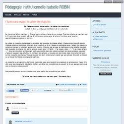 l'école sans notes: le cahier de réussites - Pédagogie Institutionnelle Isabelle ROBIN