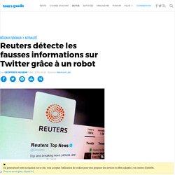 Reuters détecte les fausses informations sur Twitter grâce à un robot