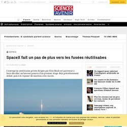 SpaceX fait un pas de plus vers les fusées réutilisabes - Sciencesetavenir.fr