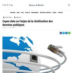 L'open data ou l'enjeu de la réutilisation des données publiques