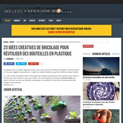 23 idées créatives de bricolage pour réutiliser des bouteilles en plastique