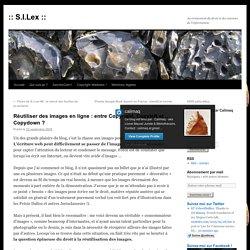 Réutiliser des images en ligne : entre Copyright, Copyleft et …