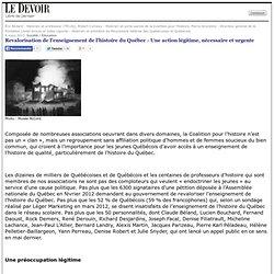 Revalorisation de l'enseignement de l'histoire du Québec - Une action légitime, nécessaire et urgente