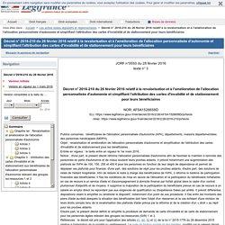 Décret n° 2016-210 du 26 février 2016 relatif à la revalorisation et à l'amélioration de l'allocation personnalisée d'autonomie et simplifiant l'attribution des cartes d'invalidité et de stationnement pour leurs bénéficiaires