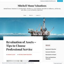 Revaluation of Assets – Tips to Choose Professional Service – Mitchell Munn Valuations