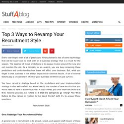 Top 3 Ways to Revamp Your Recruitment Style - StuffaBlog