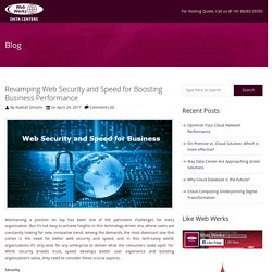Revamping Web Security and Speed for Boosting Business Performance - Web Werks