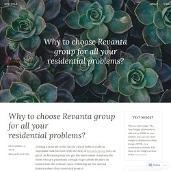 Why to choose Revanta group for all your residential problems? – Site Title