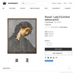 Reveal - Lady 2 Limited edition print