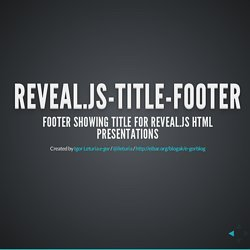 Reveal.js-Title-Footer - Footer showing title for Reveal.js HTML presentations