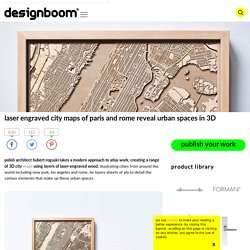 3D city maps reveal urban spaces with layers of laser-engraved wood
