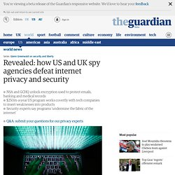 Revealed: How US and UK spy agencies defeat internet privacy and security