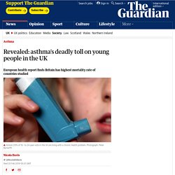 Revealed: asthma's deadly toll on young people in the UK