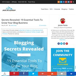 Secrets Revealed: 19 Essential Tools To Grow Your Blog Business - Jessie on a Journey