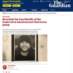 Revealed: the true identity of the leader of an American neo-Nazi terror group