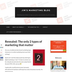 Revealed: The only 2 types of marketing that matter