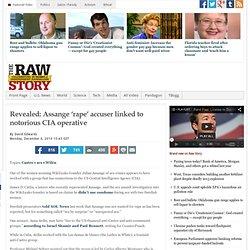 Revealed: Assange 'rape' accuser linked to notorious CIA operative | Raw Story