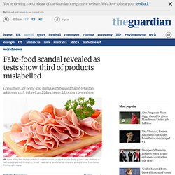 Fake-food scandal revealed as tests show third of products mislabelled