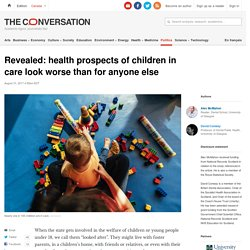 Revealed: health prospects of children in care look worse than for anyone else