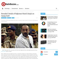 Revealed: Details of Rajkumar Hirani's biopic on Sanjay Dutt!