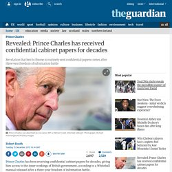 Revealed: Prince Charles has received confidential cabinet papers for decades