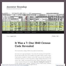 It Was a 7: One 1940 Census Code Revealed - Ancestor RoundupAncestor Roundup